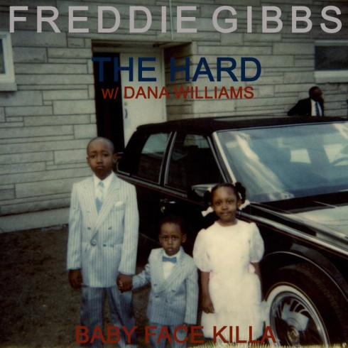 Freddie Gibbs Dana Williams The Hard